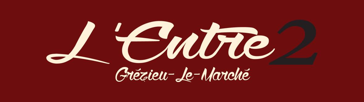 L'Entre 2 Restaurant à Grézieu-Le-Marché